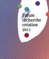 Couverture de la publication : Forum recherche-création 2011